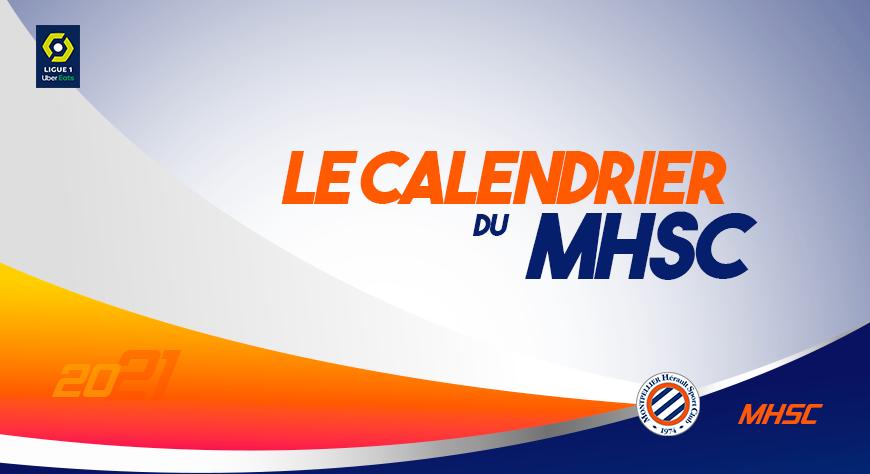Le calendrier 2020/2021 est sorti ! | MHSC Foot , billetterie