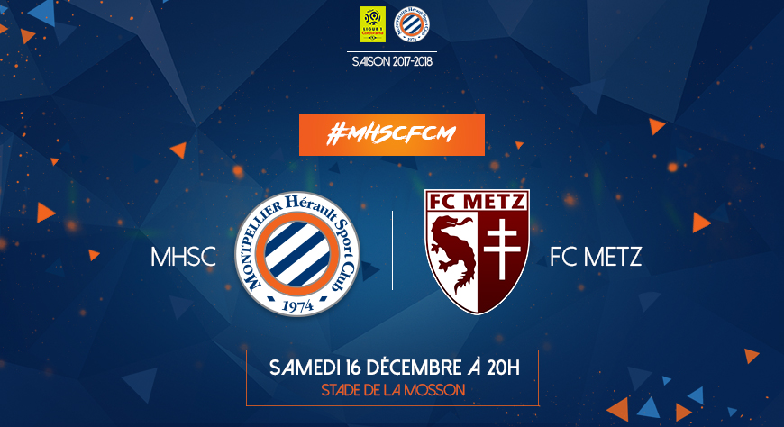 programmation mhsc fc metz le samedi 16 d cembre 20h mhsc foot billetterie montpellier. Black Bedroom Furniture Sets. Home Design Ideas